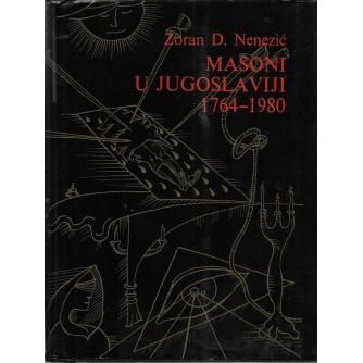 ZORAN D. NENEZIĆ : MASONI U JUGOSLAVIJI 1764-1980